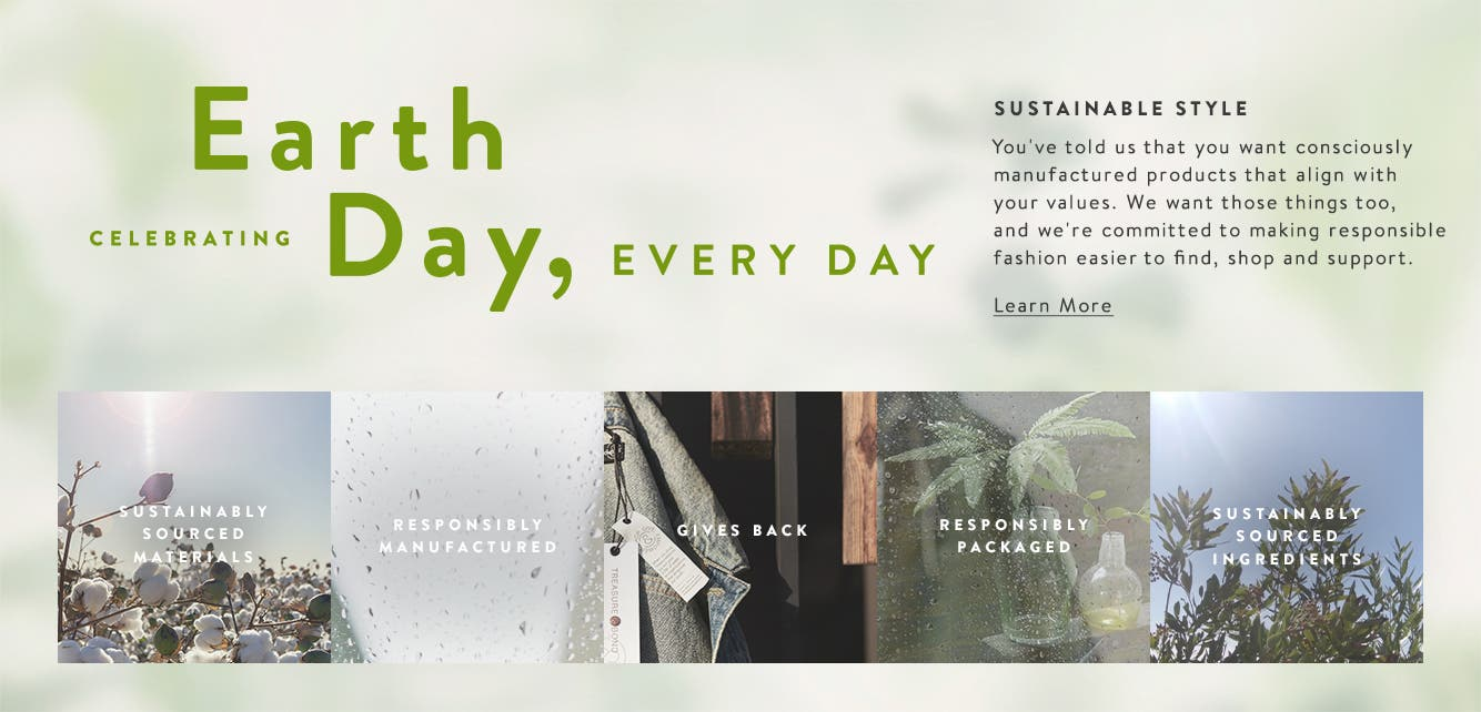 Nordstrom Celebrates Earth Day: Learn more about our sustainable style initiatives.