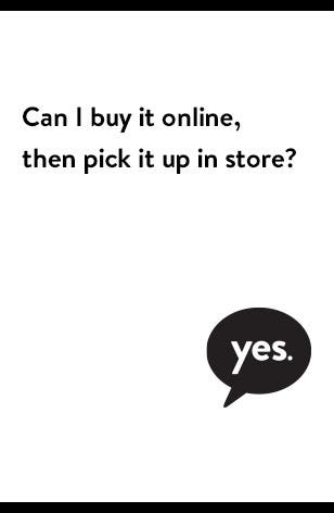 Buy online, pick up in store.