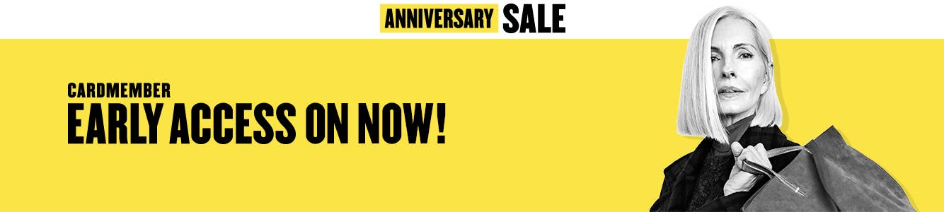 Anniversary Sale Cardmember Early Access is on now!