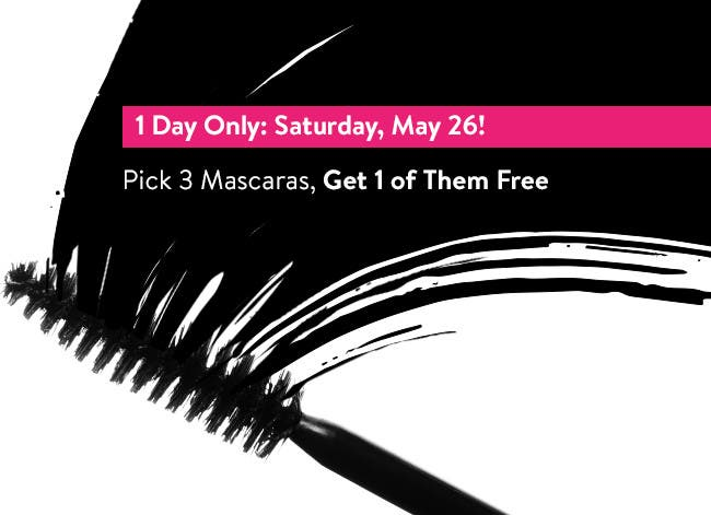 Pick three mascaras, get one of them free. One day only: Saturday, May 26, 2018.