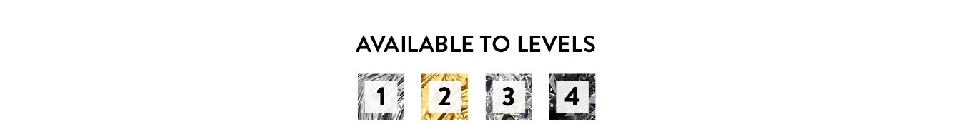 Available to all levels: 1, 2, 3 and 4.