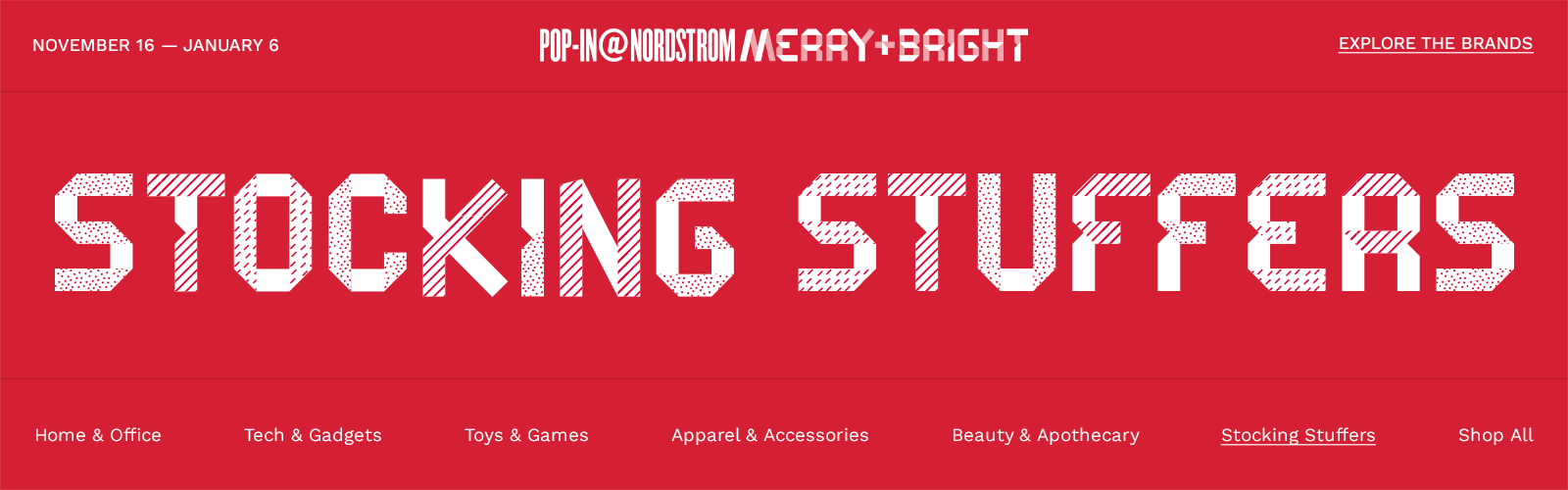 Shop stocking stuffers. Pop-In@Nordstrom Merry+Bright. November 16 to January 6.