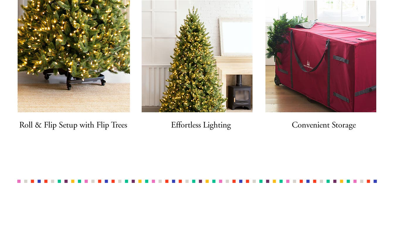 Roll & Flip Setup with Flip Trees. Effortless Lighting. Convenient Storage.