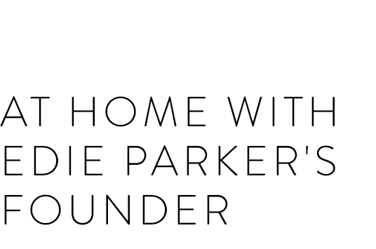 At Home with Edie Parker's Founder