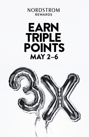Earn Triple Points May 2 6. Nordstrom Rewards.