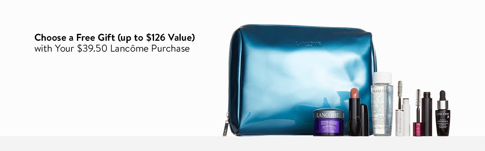 Choose your free gift with $39.50 Lancôme purchase. Up to $126 value.