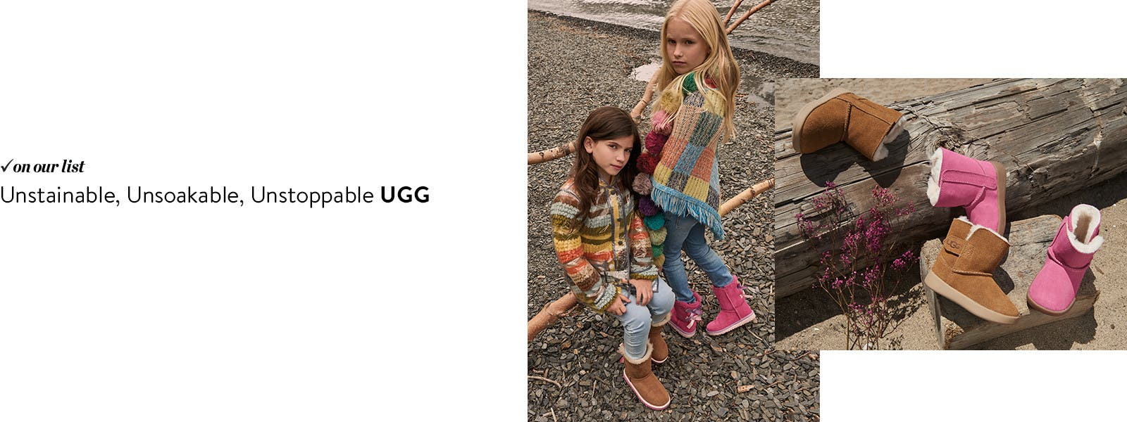 New water- and stain-resistant UGG shoes.