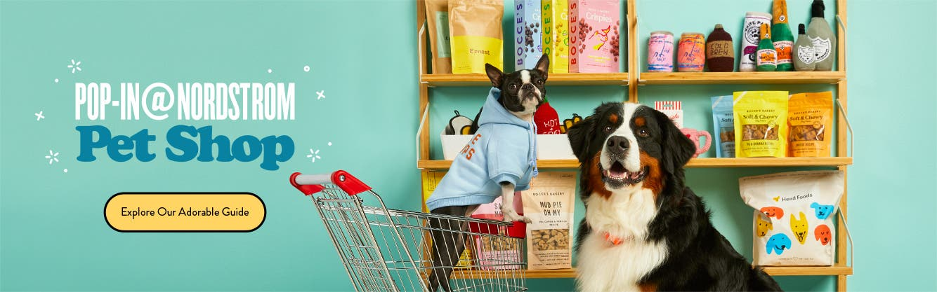 Pop-In@Nordstrom Pet Shop, February 14 to April 5: shop all.