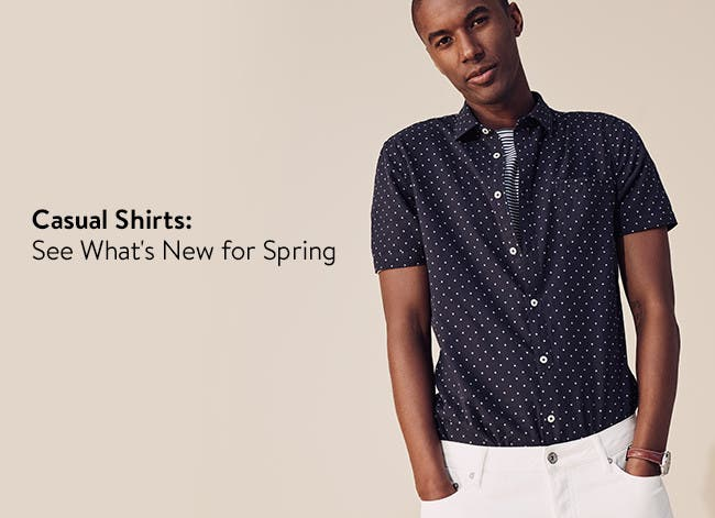 Casual shirts for men, see what's new for spring.