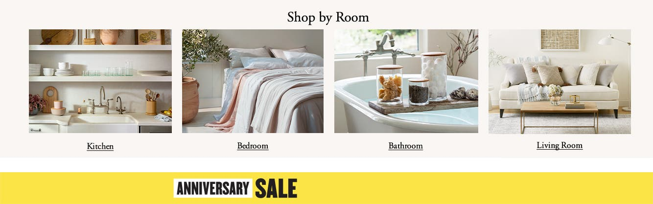 Shop by Room: Kitchen, Bedroom, Bathroom and Living Room. Anniversary Sale.