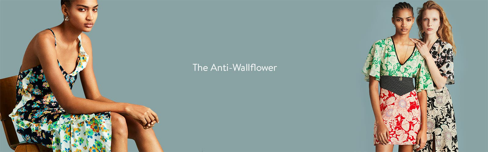 The anti-wallflower.