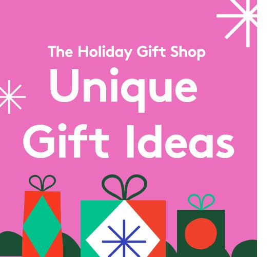 Unique holiday gift ideas.