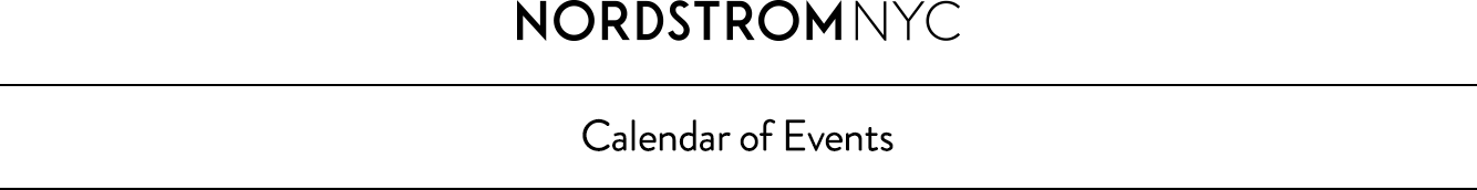 Nordstrom NYC: Calendar of events.