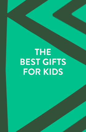The best gifts for kids.