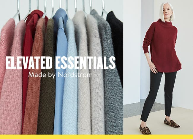 Elevated essentials, made by Nordstrom.