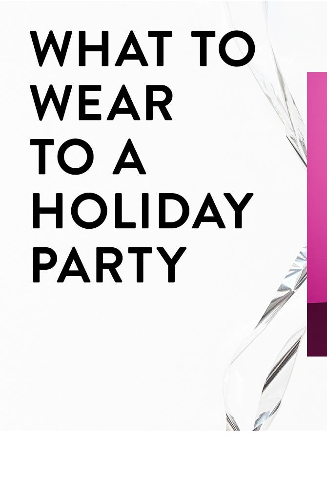 What to wear to a holiday party.