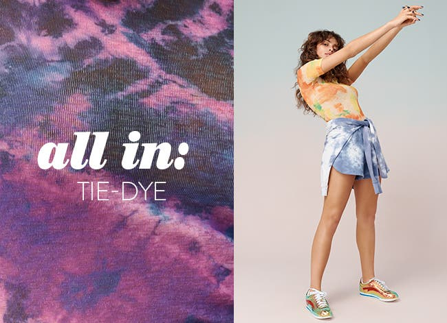 All in: tie-dye.