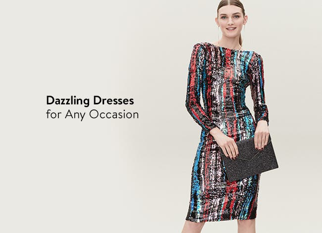 Dazzling dresses for any occasion.
