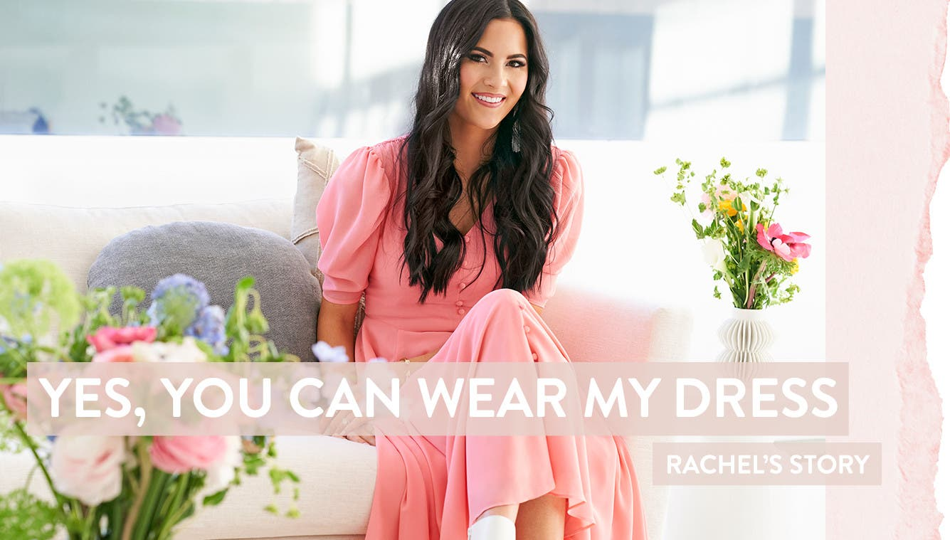 Yes, You Can Wear My Dress. Rachel's Story.