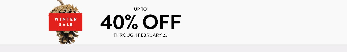Winter Sale: up to 40% off through February 23. Free shipping. Free returns. All the time.
