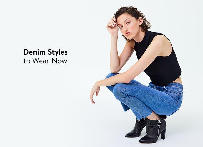 Denim styles to wear now.