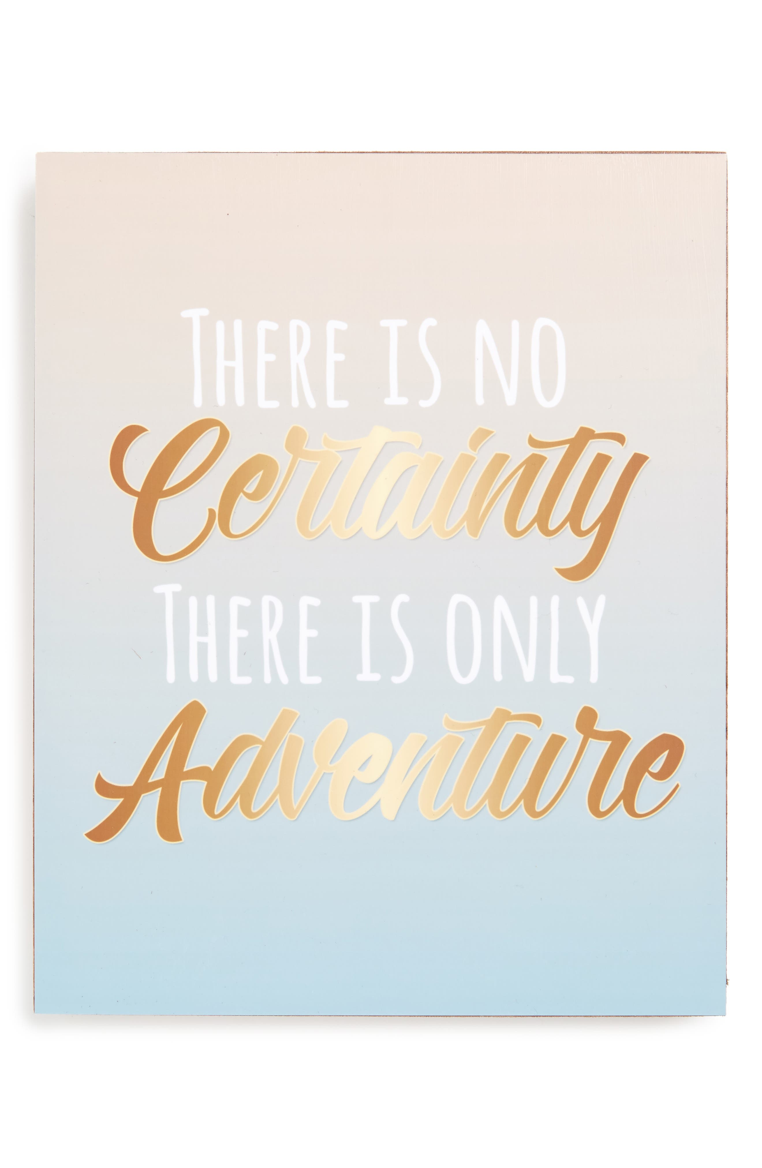 No Certainty Only Adventure Wall Art,                             Main thumbnail 1, color,                             440