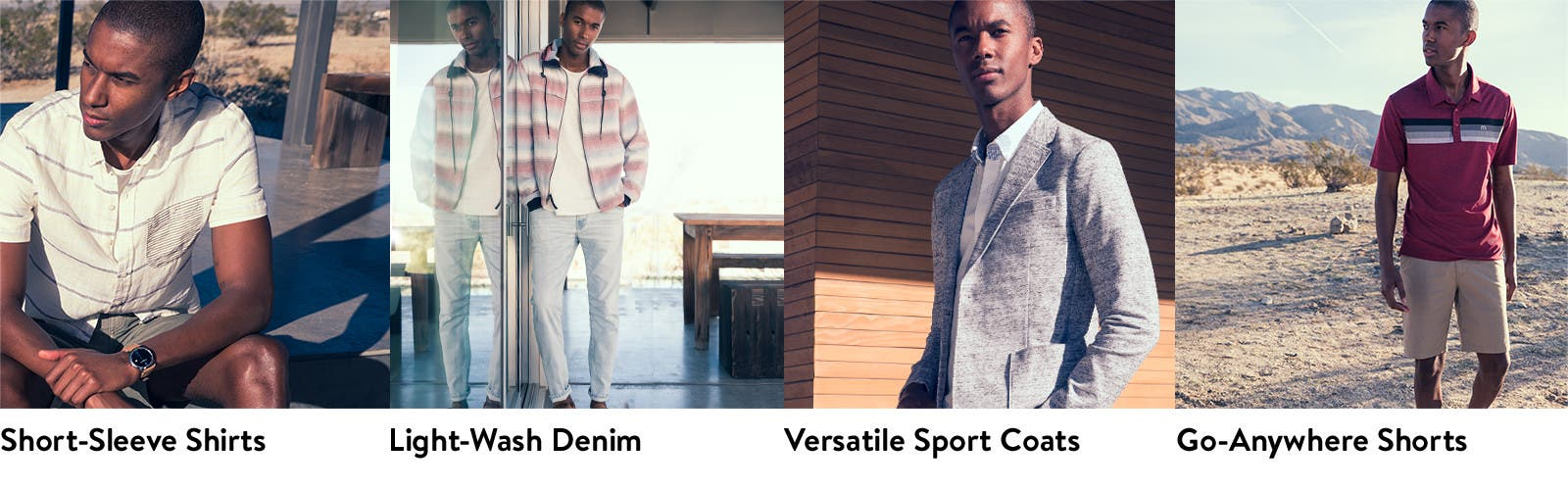 Short-sleeve shirts, light-wash denim, unstructured sport coats and go-anywhere shorts.