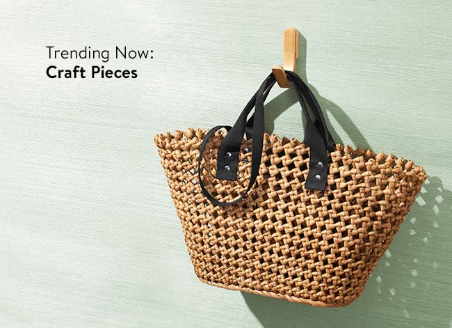 Trending now: craft pieces.