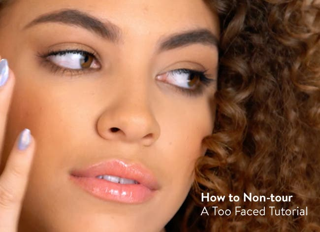 How to non-tour: a Too Faced Tutorial.