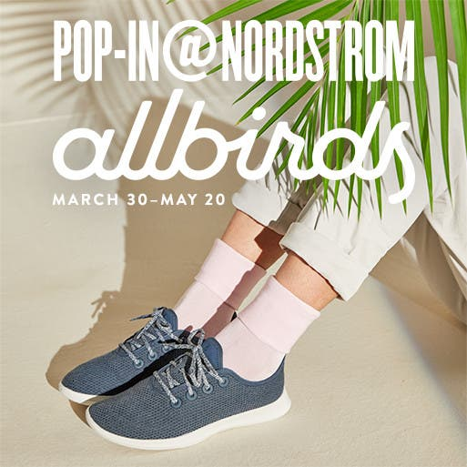 Pop-In@Nordstrom welcomes Allbirds. March 30-May 20.