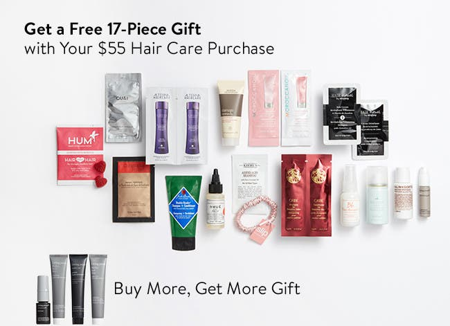 Get a free 17-piece gift with your $55 hair care purchase. A $47 value. Buy more, get more gift.