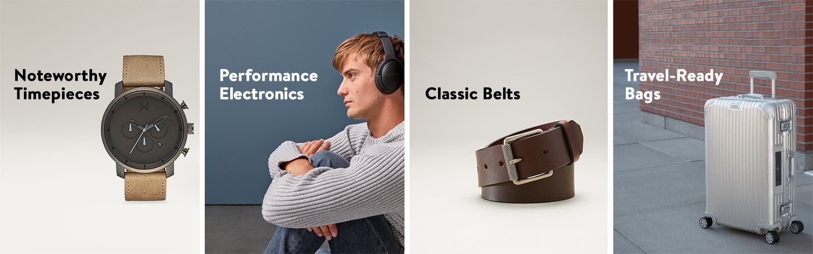 Noteworthy timepieces, performance electronics, classic belts and travel-ready bags.
