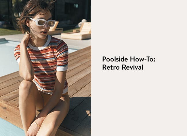 Poolside how-to: retro revival.