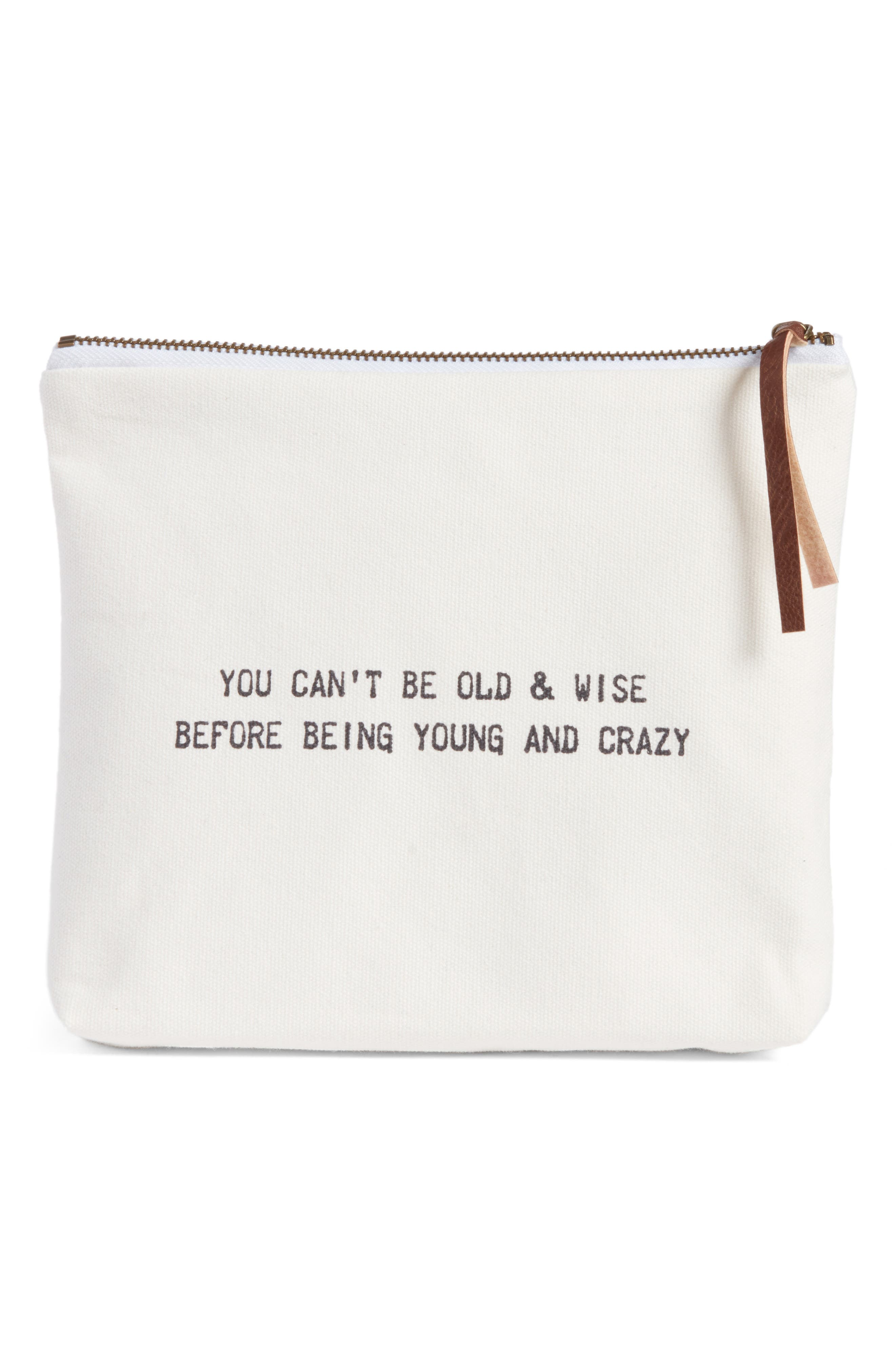Old & Wise Before Young & Crazy Zip Top Accessory Bag,                             Main thumbnail 1, color,                             900