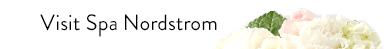 Visit Spa Nordstrom.