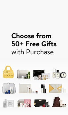 Choose from 50+ free gifts with purchase.
