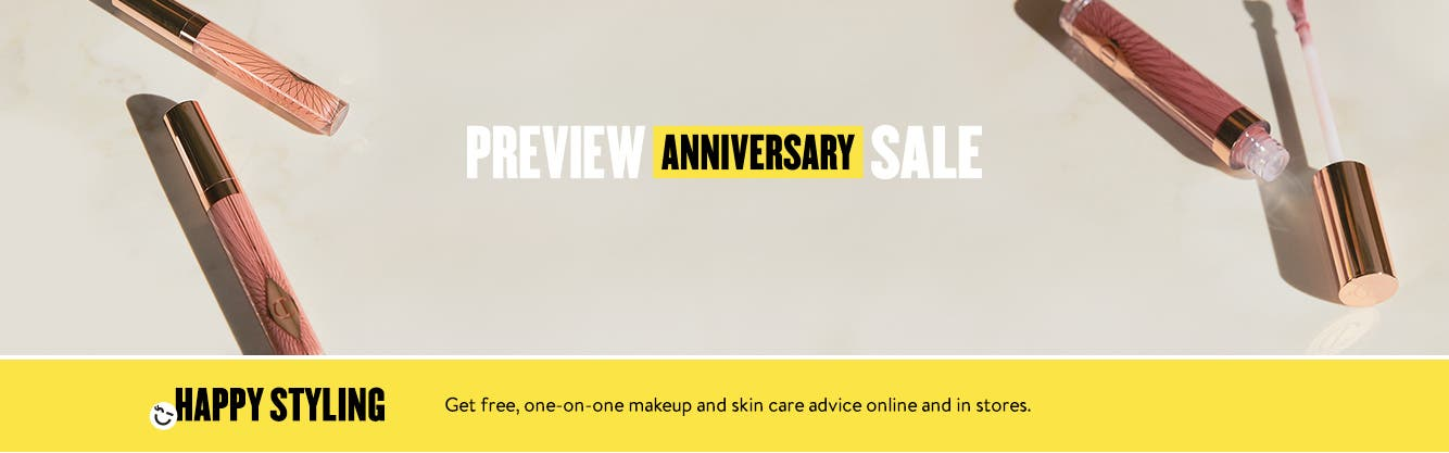 Anniversary Sale starts July 28. Preview the sale now. Happy Styling. Get free, one-on-one makeup and skin care advice online and in stores.