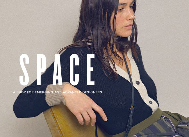 SPACE: a shop for emerging and advanced designers.