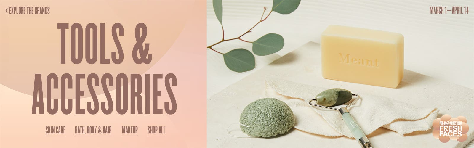 Pop-In@Nordstrom Fresh Faces. March 1 to April 14. Natural skin care.