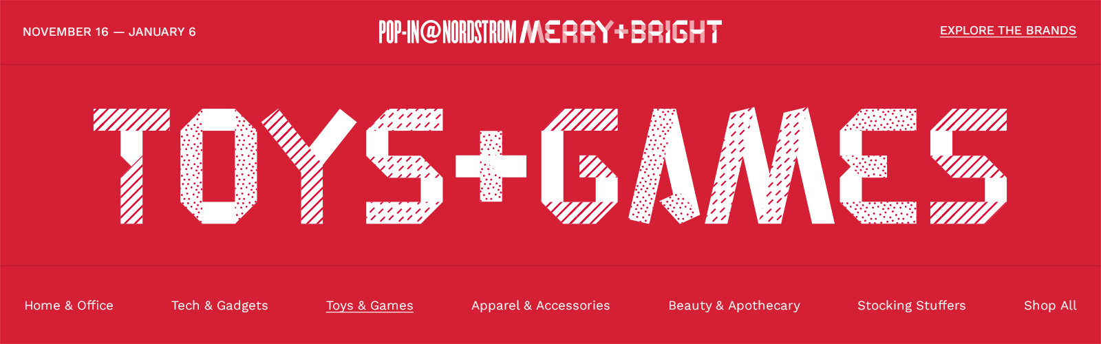 Shop toys & games. Pop-In@Nordstrom Merry+Bright. November 16 to January 6.