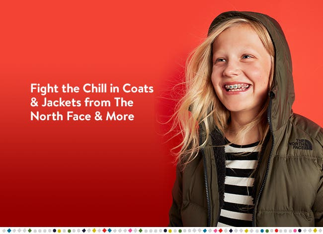 Fight the chill in The North Face and more.