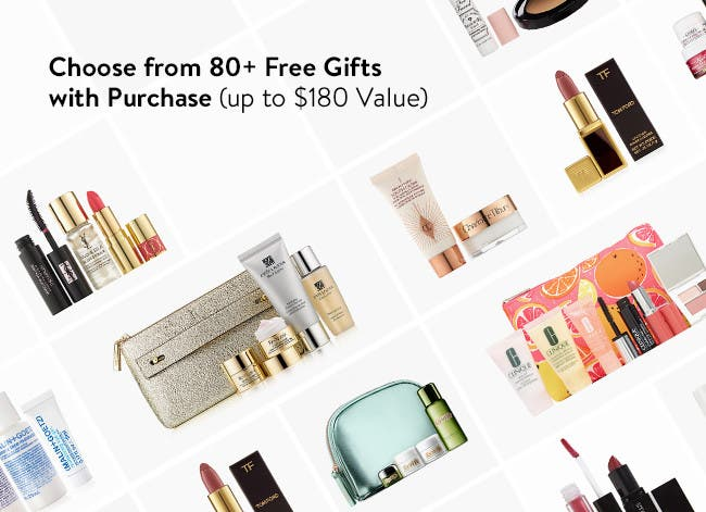 Choose from 80+ free gifts with purchase. Up to $180 value.
