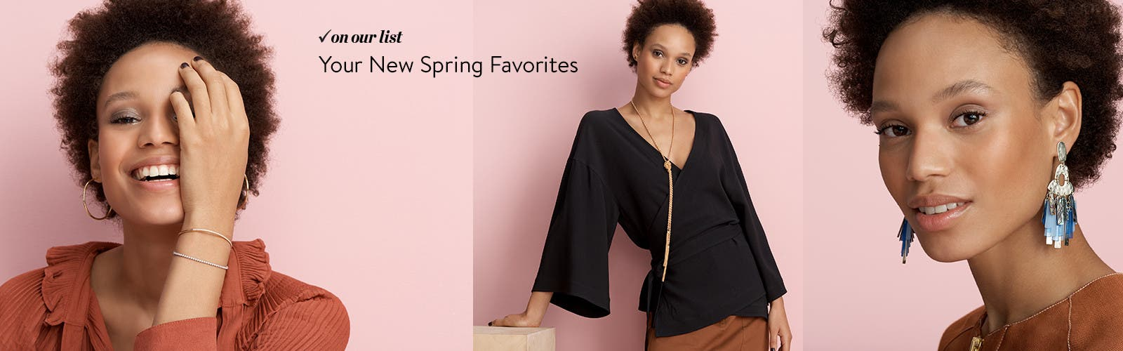 Your new spring favorites.