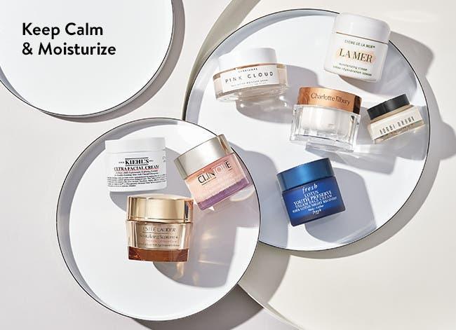 Keep calm and moisturize.