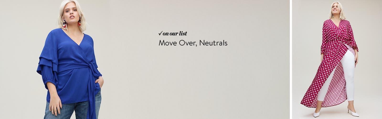 Move over, neutrals.