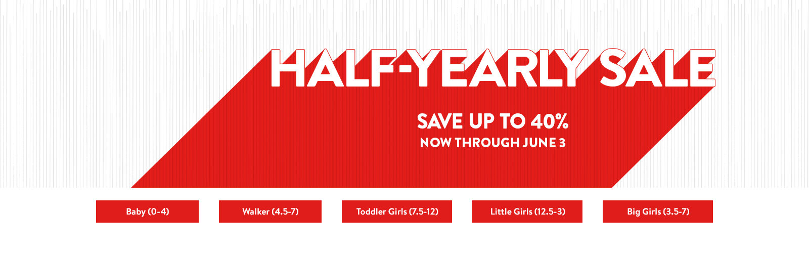 Half-Yearly Sale. Save up to 40% through June 3. Shop girls' sale shoes by size.