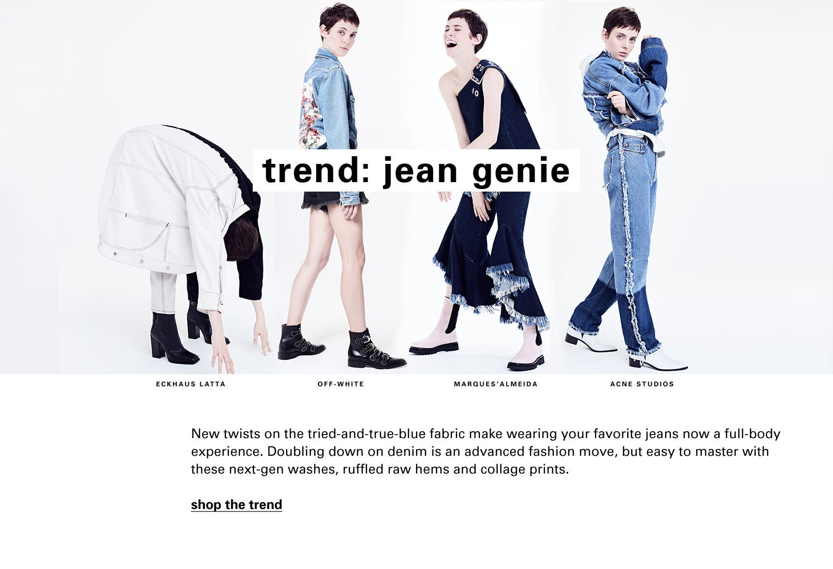 Jean genie: Eckhaus Latta, Off-White, Marques'Almeida and Acne Studios.
