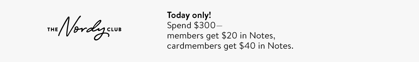 Today only! Spend $300, get up to $40 in Notes.