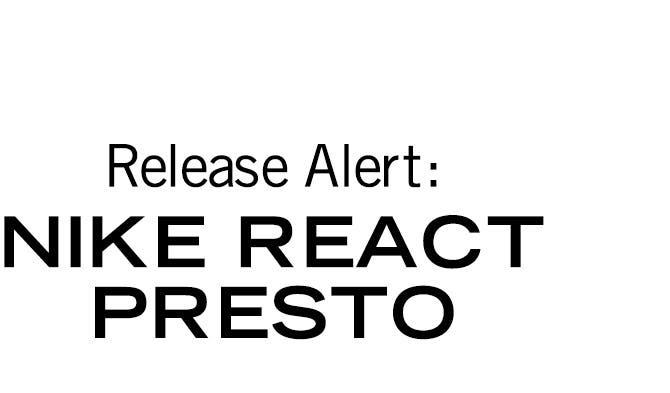 d63876fb Release alert: Nike React Presto.