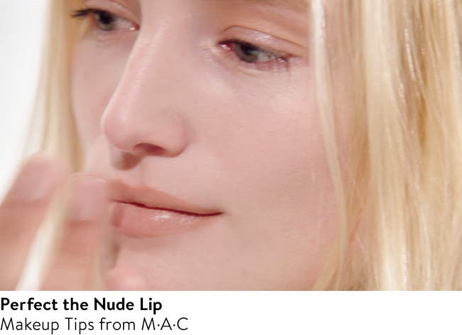 Perfect the Nude Lip with MAC.